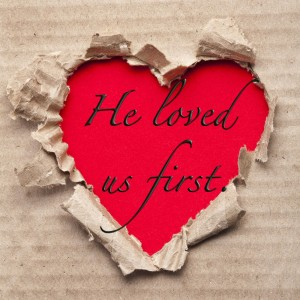 He Loved us First, valentine