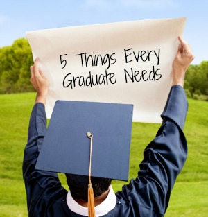 5 Things Every Graduate Needs