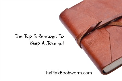 The Top 5 Reasons To Keep A Journal