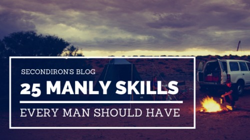 25 Manly Skills Every Man Should Have