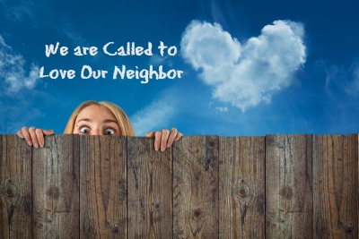 We are Called to Love Our Neighbor