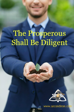 The Prosperous Shall Be Diligent