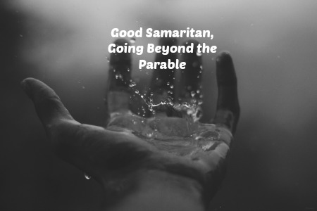 Good Samaritan, Going Beyond the Parable