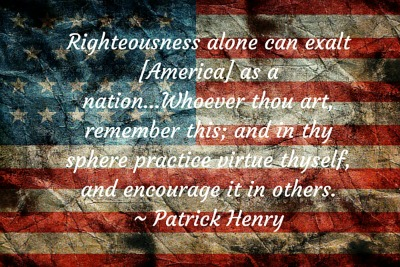 Righteousness Alone: 6 Reasons You Should Always Treasure the Fourth Of July
