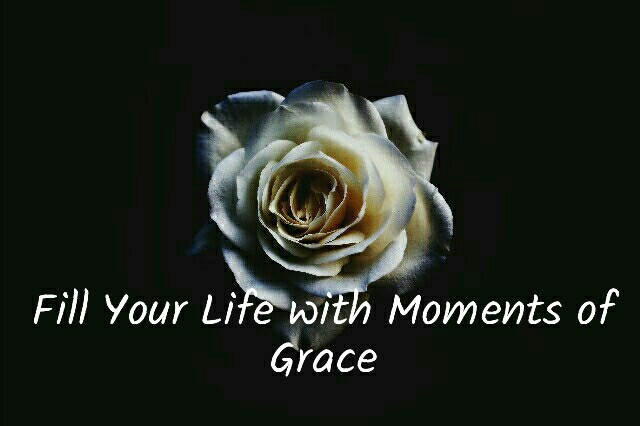 Fill Your Life with Moments of Grace