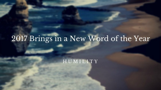 2017 Brings in a New Word of the Year Humility