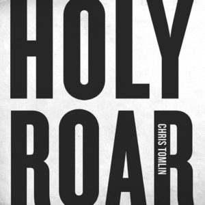 HOLY ROAR: the freedom, the experience, the wonder of worship. It is seeing the church come together, hands lifted to God, pouring out our praise with an eternal song in our hearts. It's every voice together, changing the way we worship.
